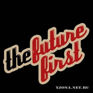 The Future First - The Future First [EP] (2010)