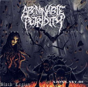 Abominable Putridity - In The End Of Human Existence (2009)