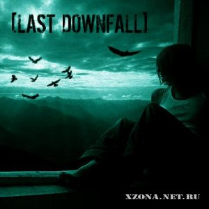 [Last Downfall] - Last Downfall (2010)