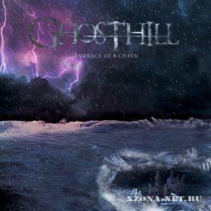 Ghosthill - Embrace Of A Chasm [2010]