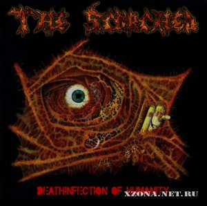 The Scorched - Deathinfection of Humanity (2010)