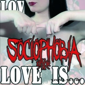 Sociophobia - Love Is... [EP] (2010)