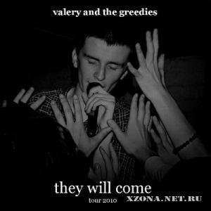 Valery and the Greedies - They will come (2010)