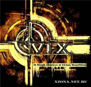 VI-X - In Rough Embrace Of VX-Gas Resorbtion (Single) [2010]