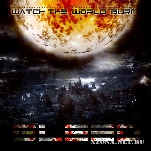 Bleed - Watch The World Burn [EP] (2010)