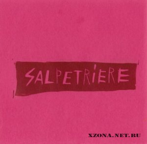 Salpetriere - Demo + Self-Titled [7'inch] (2008)