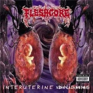 Fleshgore - Interuterine Dilemms (2002)