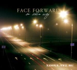 Face Forward - To This City [EP] (2010)