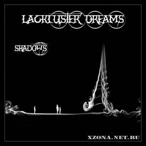 Lackluster Dreams - Shadows [single version] (2010)