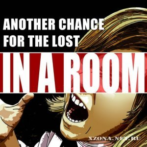 Another Chance For The Lost - In a Room [single] (2010)