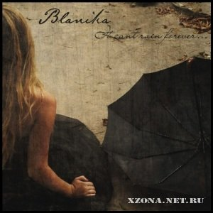 Blanika - It can't rain forever [EP] (2010)