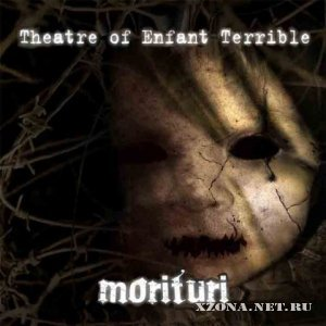 Theatre Of Enfant Terrible - Morituri (2009)
