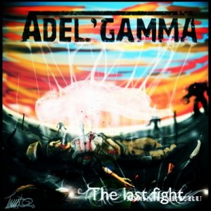 Adel'Gamma - The Last Fight (Single) (2010)