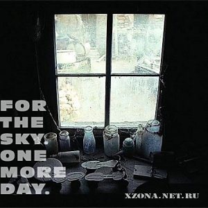 For The Sky - One More Day (EP) (2010)