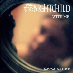 the NIGHTCHILD - With Me (2010)