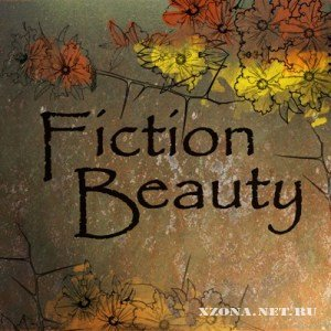 Fiction Beauty - Рисуй Cебя [Demo] (2010)