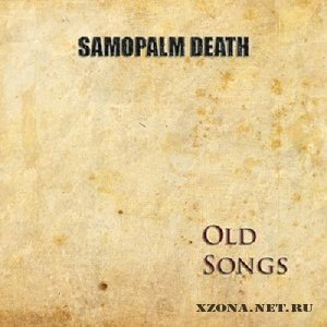 Samopalm Death - Old Songs [EP] (2010)