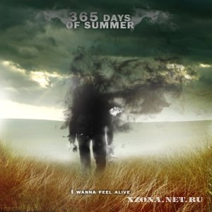 365 Days Of Summer - I wanna feel alive [EP] (2010)