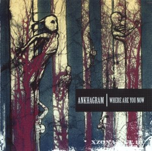 Ankhagram - Where Are You Now (2010)
