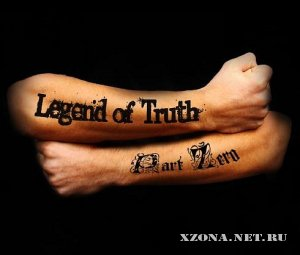 Legend of truth - Part zero (2010)