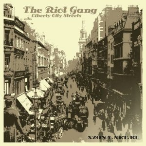 The Riot Gang - Liberty City Streets (2010)