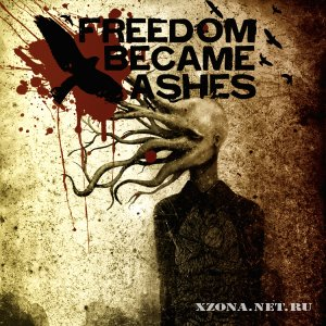 Freedom became ashes - EP (2010)