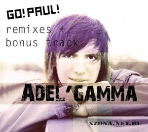 Adel'gamma - GO! PAUL! Remixes + Bonus Track (2010)