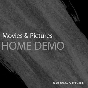 Movies & Pictures - Home Demo (2010)