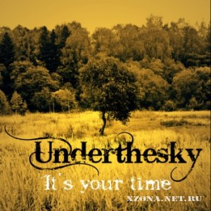 Underthesky - It's your time (2010)