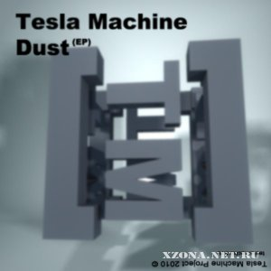 Tesla machine - Dust (EP) (2010)