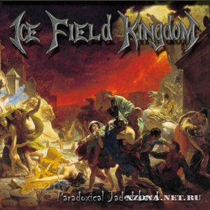 Ice Field Kingdom - Paradoxical Jaded Land (2010)