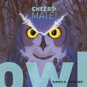 Cheers, Mate! - Owl [EP] (2010)