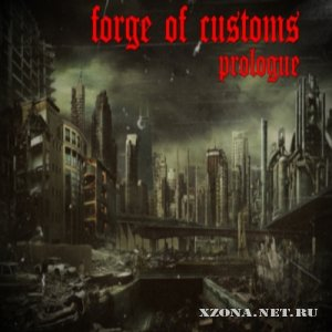Forge of Customs - Prologue [EP] (2010)