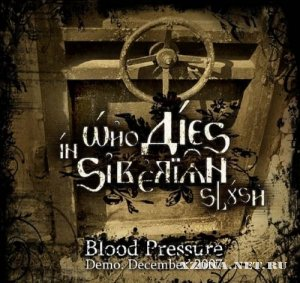 Who Dies In Siberian Slush - Blood Pressure [Demo] (2007)
