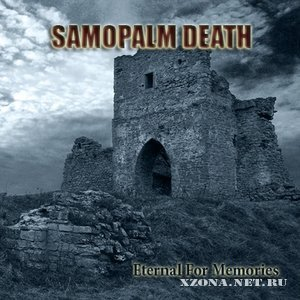Samopalm Death - Eternal For Memories (2010)