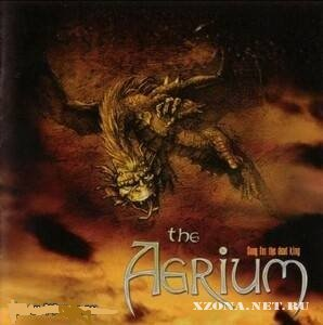 The Aerium - Song For The Dead King (2004)