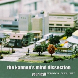 The Kannon's Mind Dissection - Your Idyll [single] (2010)