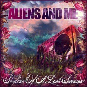 Aliens And Me - Skyline Of A Last Summer [EP] (2010)
