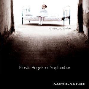 Plastic Angels Of September - One Second Tremble [EP] (2010)