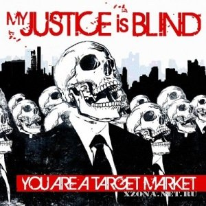 My Justice Is Blind - You are a Target Market [EP] (2010)
