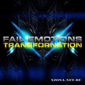 Fail Emotions - Transfornation (2010)