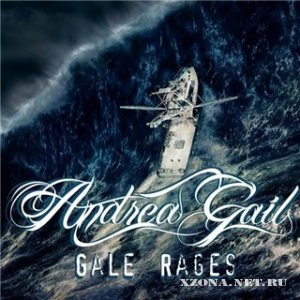 Andrea Gail - Gale Rages (Single) (2010)