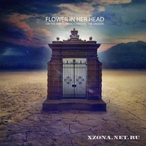 Flower In Her Head - On The Way Towards Finding The Unseen (EP) (2010)