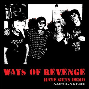 Ways Of Revenge - Hate Guts Demo (2010)
