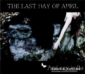 The Last Day Of April - And Say Hello..(Single) (2010)