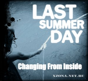 Last summer day - Changing from inside (EP) (2010)