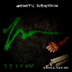 Genetic Submission - 9 9 1 0 100 [single] (2010)
