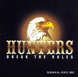 Hunters - Break The Rules (2005)