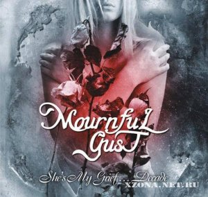 Mournful Gust - She�s My Grief� Decade (2010)