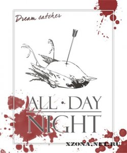 All Day Night  - Dream Catcher (2010)